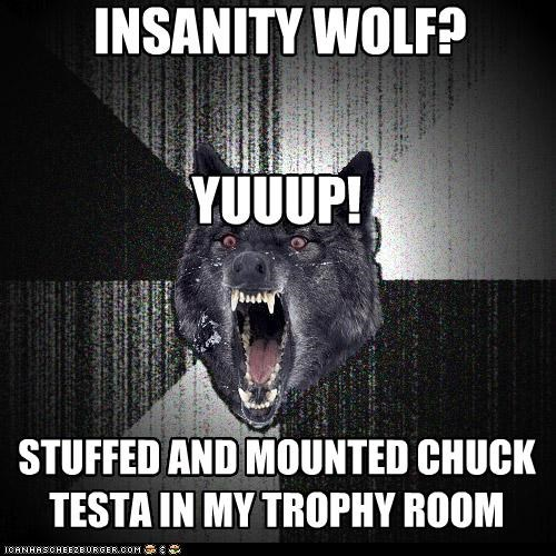 Chuck Testa,Insanity Wolf,mounted,nope,storage wars