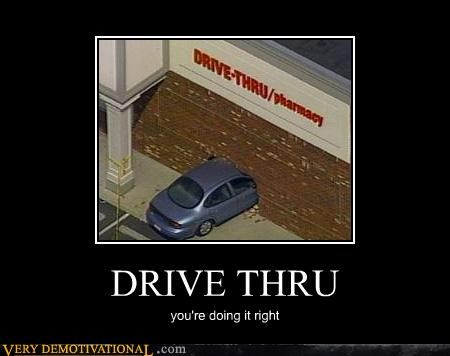 DRIVE THRU you're doing it right