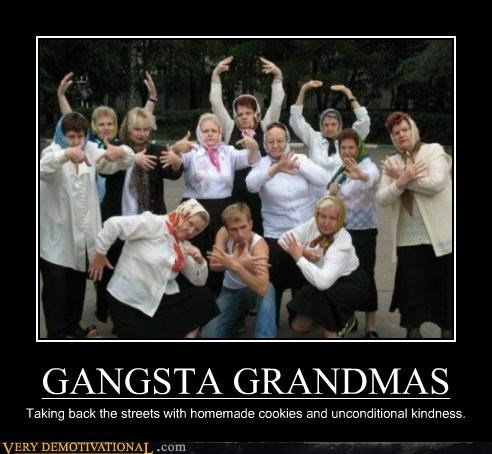 GANGSTA GRANDMAS Taking back the streets with homemade cookies and unconditional kindness.