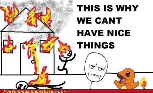 burnt,cant-have-nice-things,charmander,fire,house,Memes