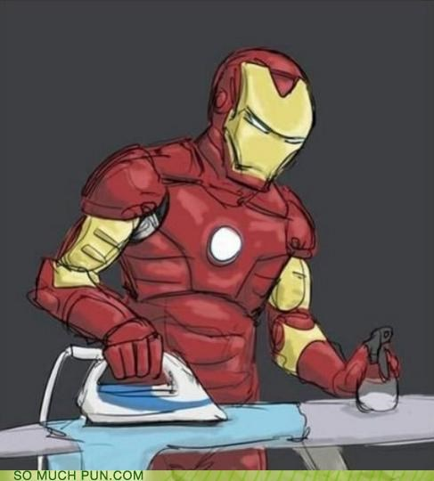 cliché,double meaning,Hall of Fame,iron,iron man,ironing,literalism,starch,tony stark