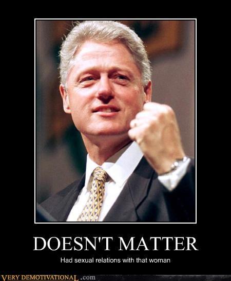 bill clinton doesnt matter hilarious - 5257143808