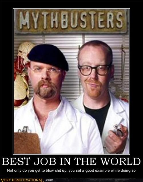 best job mythbusters Pure Awesome - 5258271488