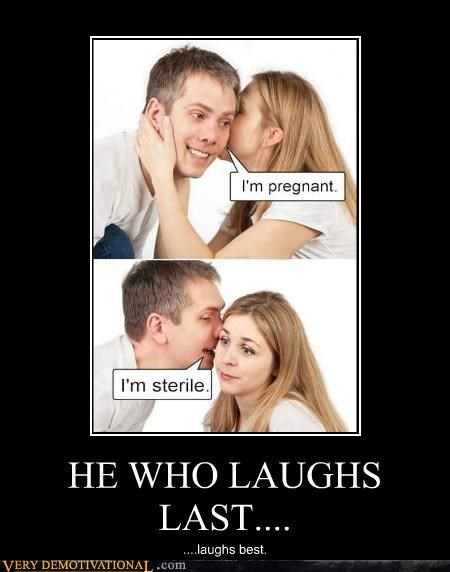 hilarious Last Laugh pregnant sterile - 5258404352