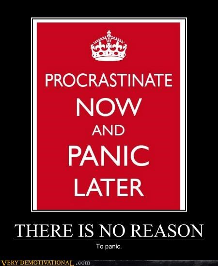 THERE IS NO REASON To panic.