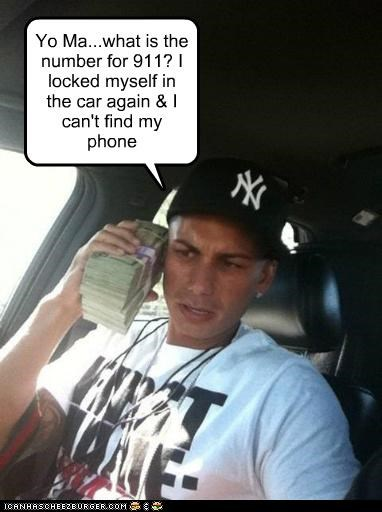 911 car idiot jersey shore locked in the car pauly d reality television roflrazzi why-cant-i - 5259004416