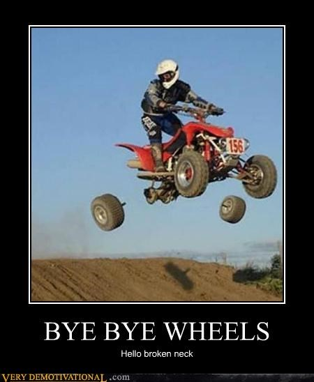 bye bye wheels very demotivational demotivational posters very