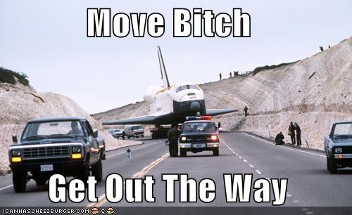 Move Bitch  Get Out The Way
