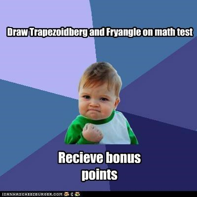 Draw Trapezoidberg and Fryangle on math test Recieve bonus points