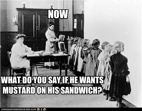 classroom,historic lols,learning,make me a sandwich,old school,sandwich,school,teaching,what do you say