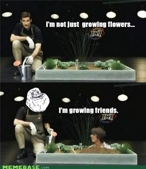 commercials flowers forever alone friends Sad - 5260248832