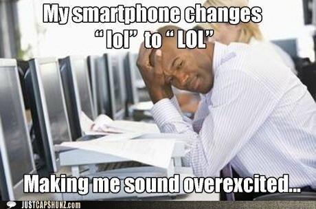 autocorrect,First World Problems,lol,Sad,smartphones,texting