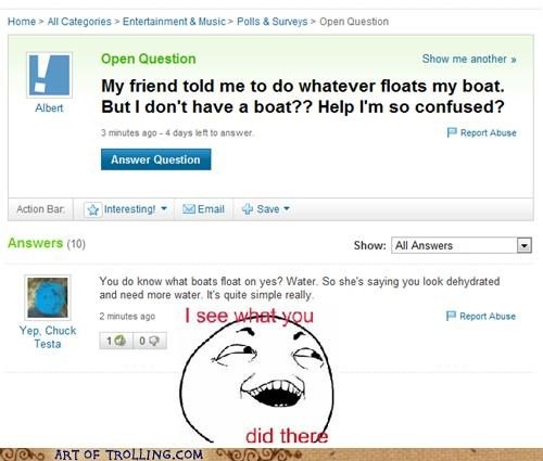 floats your boat I see what you did there water Yahoo Answer Fails - 5260381696