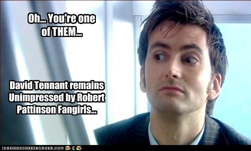 Oh... You're one of THEM... David Tennant remains Unimpressed by Robert Pattinson Fangirls...