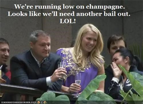 bailouts billions champagne lol money Pundit Kitchen rich