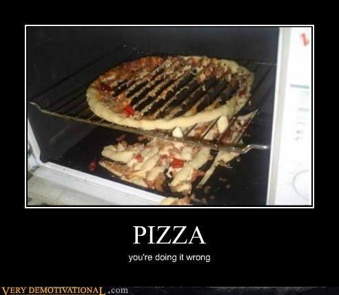 PIZZA you're doing it wrong