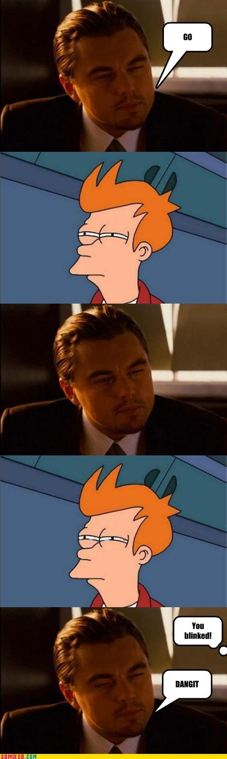 dangit fry Inception leonardo dicaprio the internets you blinked - 5266866688