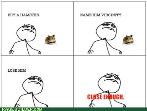 Close Enough,hamster,Rage Comics,virginity