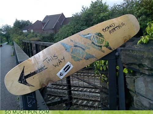 board,double meaning,literalism,longboard,meeting,sign,skateboard