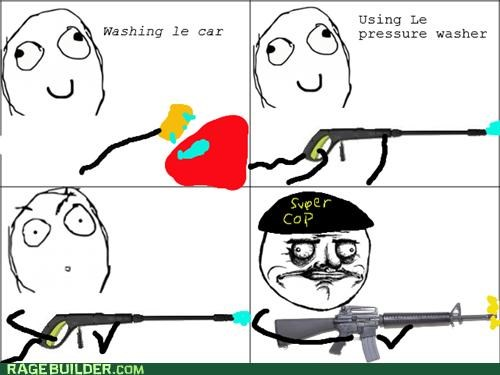 gun,power washer,Rage Comics,supercop
