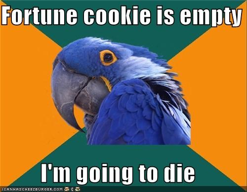 cookies,Death,empty,fortune,life,Paranoid Parrot