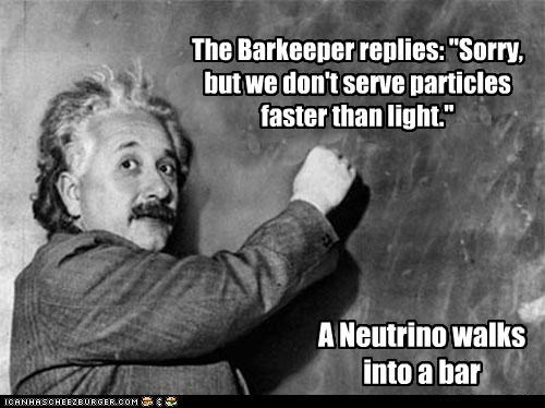 barkeeper,best of week,joke,light,Memes,neutrino,science,speed,time travel