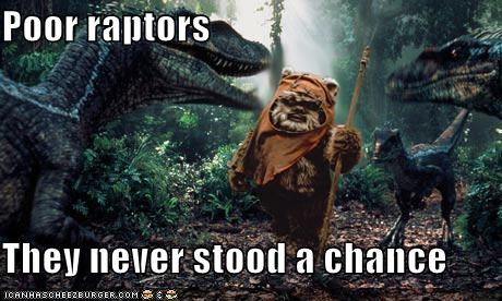 Poor raptors They never stood a chance