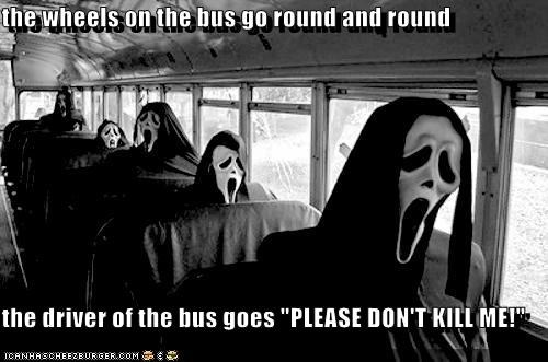 buses,costume,ghostface,murder,scary,Songs,the wheels on the bus
