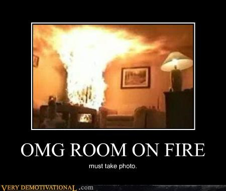 OMG ROOM ON FIRE must take photo.