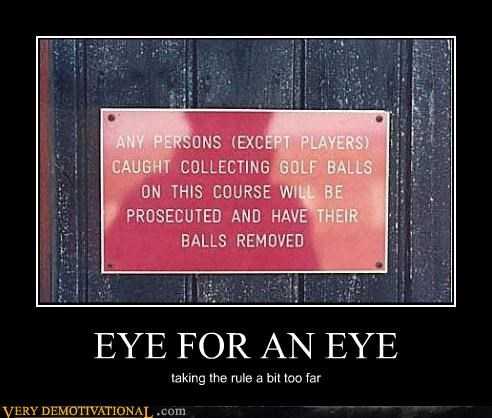 balls,eye for an eye,golf,hilarious,persons