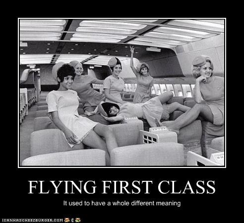 FLYING FIRST CLASS It used to have a whole different meaning