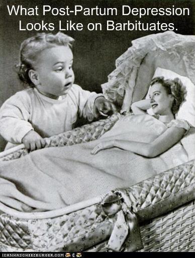 baby barbiturates child depression drugs hallucinating hallucination hallucinogen historic lols mother postpartum post-partum wtf - 5272878336