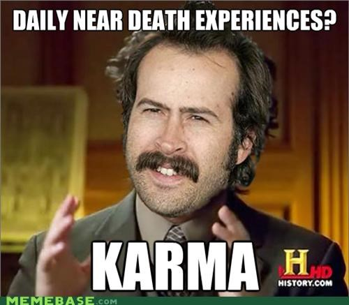 ancient aliens,Death,earl,karma,My Name is Earl,television