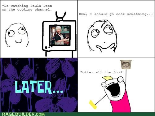 all the things,best of week,butter,paula deen,Rage Comics