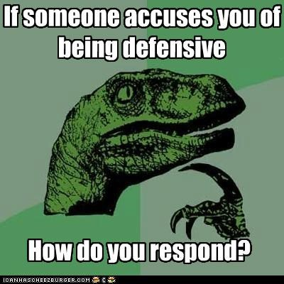 accusation,defense,offense,philosoraptor,response