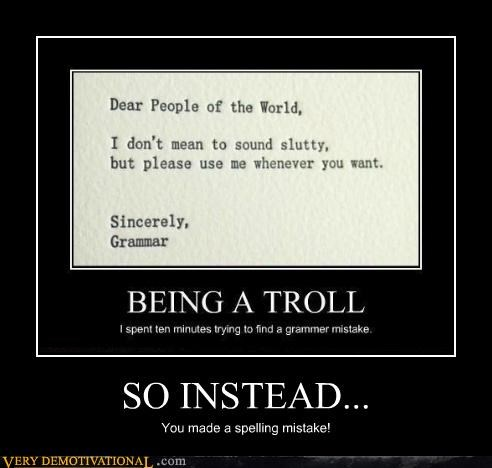 SO INSTEAD... You made a spelling mistake!