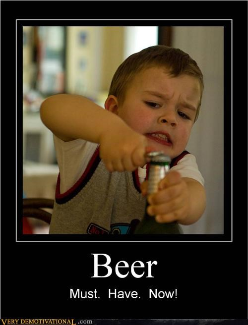 bad idea,beer,kid,Pure Awesome