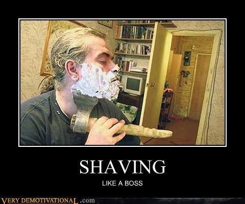 axe bad idea hilarious Like a Boss shaving - 5276222464