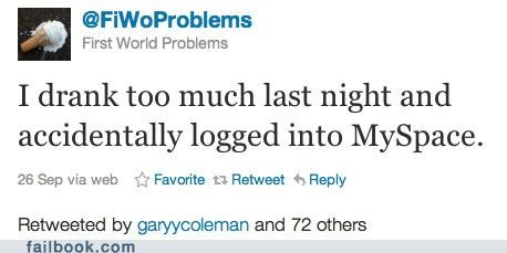 drinking,First World Problems,myspace,twitter
