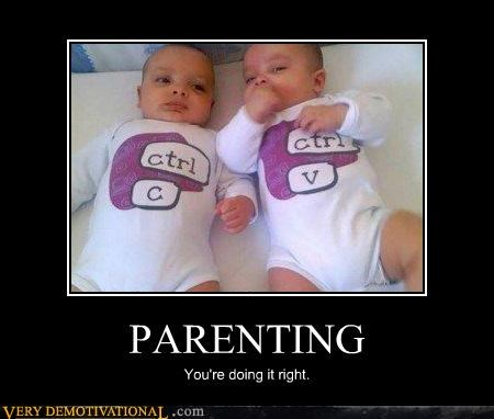 PARENTING You're doing it right.
