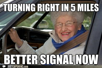 annoying,blinkers,cars,drivers,grandma,old people,roads,slow