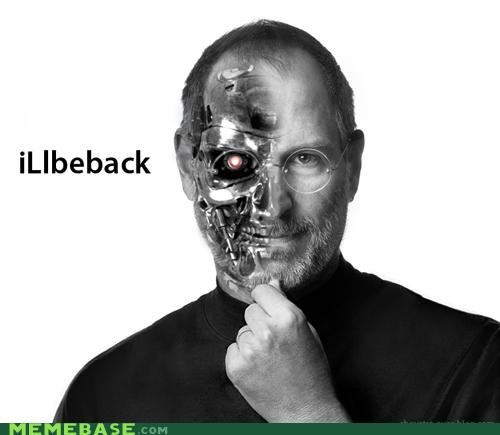apple,ill-be-back,ithings,Scumbag Steve Jobs,steve jobs,terminator