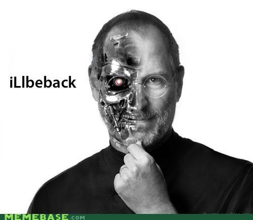 apple ill-be-back ithings Scumbag Steve Jobs steve jobs terminator - 5280714752