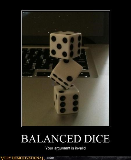 balanced,dice,Pure Awesome,wtf