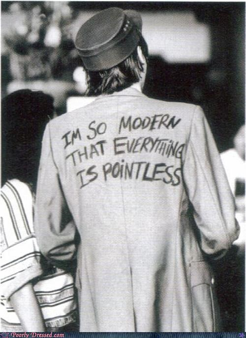 everything is pointless hipsters too modern - 5281484544