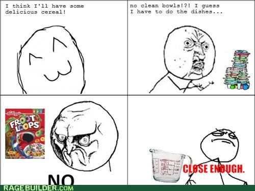 cereal Close Enough dishes Rage Comics