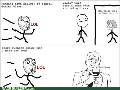 hallway,Rage Comics,running,school,true story