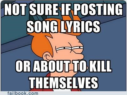 fry,song lyrics,suicide,vague status