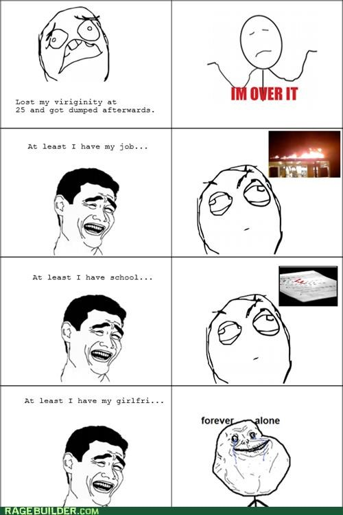 dumped forever alone im-over-it Rage Comics virginity - 5281759744