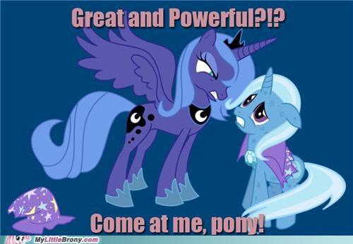 art,come at me,great and powerful,luna,trixie